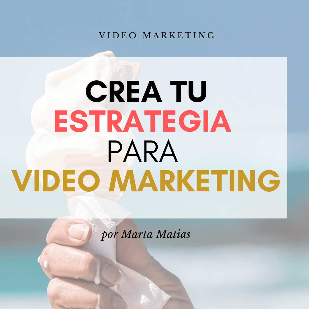 Crea una Estrategia de Video Marketing Paso a Paso